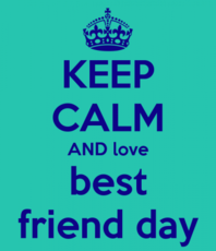 Keep calm and love best friend day