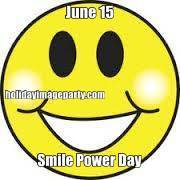 June 15 Smile Power Day