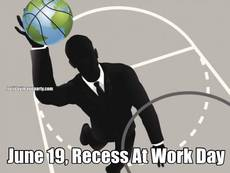 June 19, Recess At Work Day