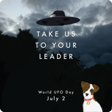 Take us to your leader - World UFO Day July 2