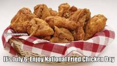 It's July 6, Enjoy National Fried Chicken Day