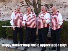 Happy Barbershop Music Appreciation Day!