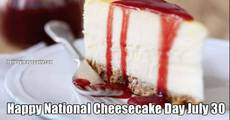 Happy National Cheesecake Day July 30