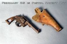 February 25 is Pistol Patent Day