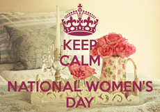 Keep Calm It's National Women's Day