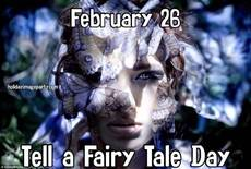 February 26 Tell a Fairy Tale Day