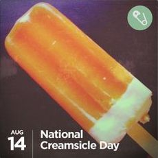 Aug 14 National Creamsicle Day