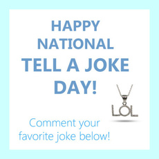 Happy National Tell A Joke Day!