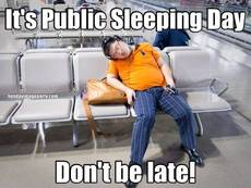 It's Public Sleeping Day Don't be late!