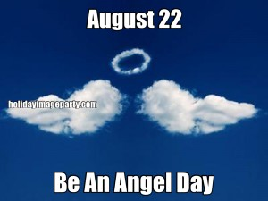 August 22 Be An Angel Day