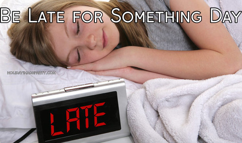 Be Late for Something Day