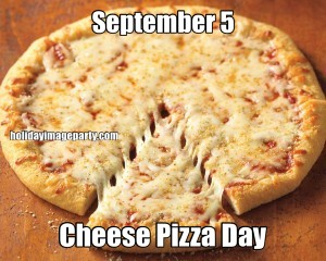 September 5 Cheese Pizza Day