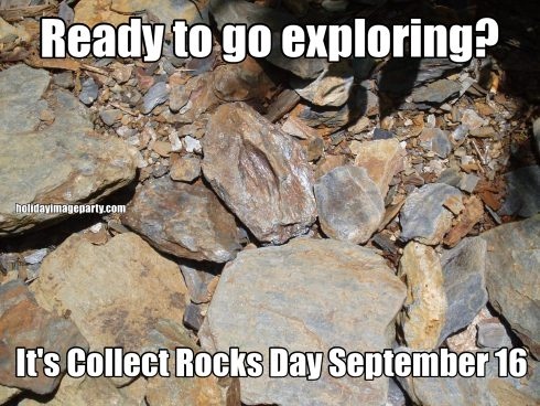 Ready to go exploring? It's Collect Rocks Day September 16