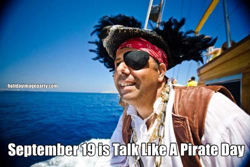 September 19 is Talk Like A Pirate Day