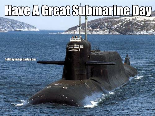 Have A Great Submarine Day
