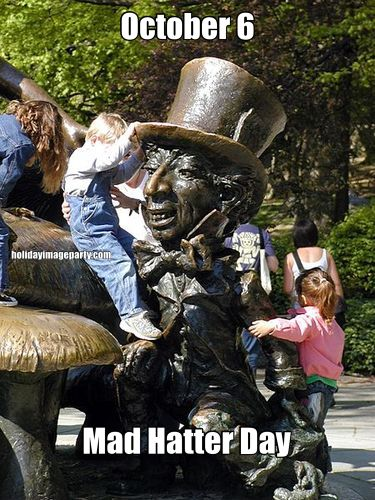 October 6 Mad Hatter Day