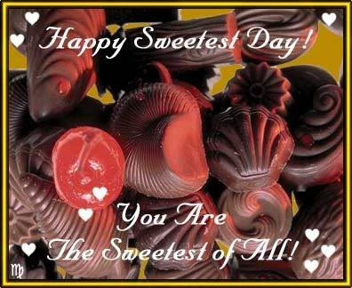 Happy Sweetest Day You are the sweetest of all