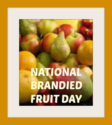 National Brandied Fruit Day