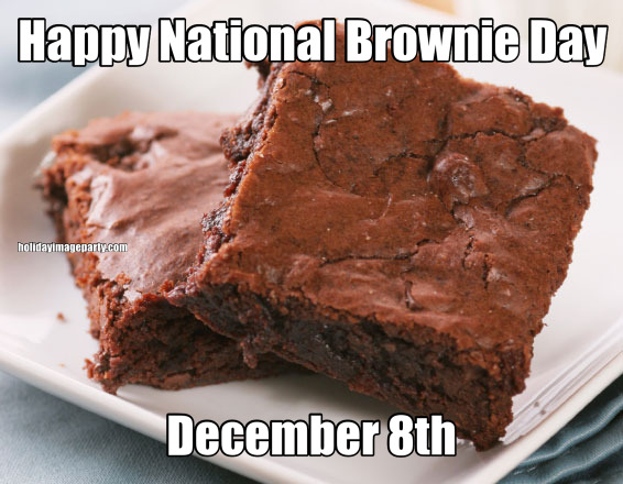 Happy National Brownie Day December 8th