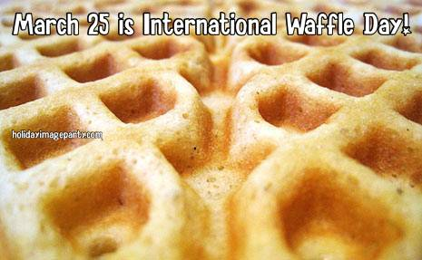 March 25 is International Waffle Day!