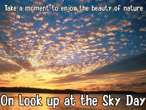 Take a moment to enjoy the beauty of nature On Look up at the Sky Day