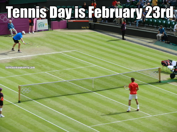 Tennis Day is February 23rd