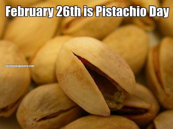 February 26th is Pistachio Day
