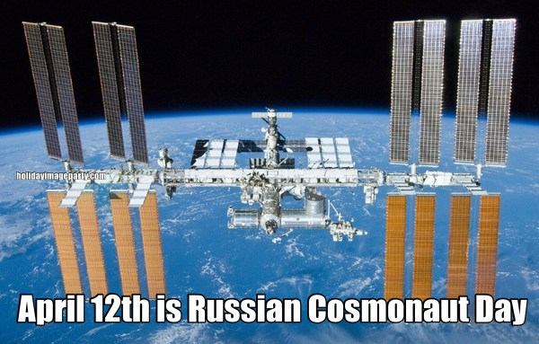 April 12th is Russian Cosmonaut Day