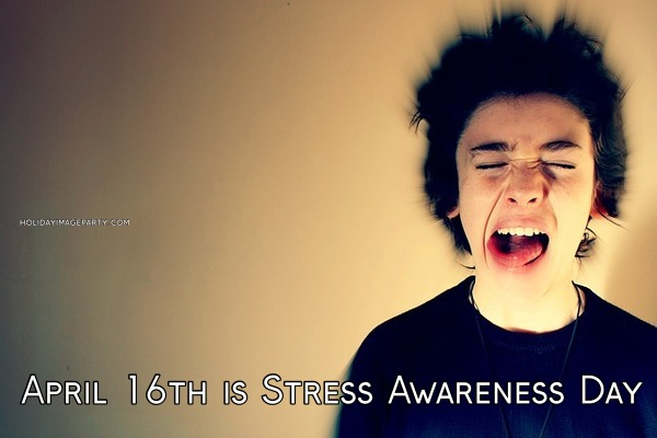 April 16th is Stress Awareness Day