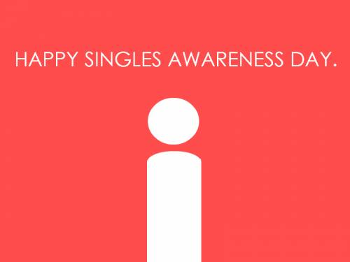 Happy Singles Awareness Day.