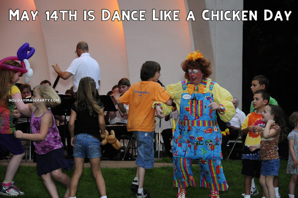 May 14th is Dance Like a Chicken Day