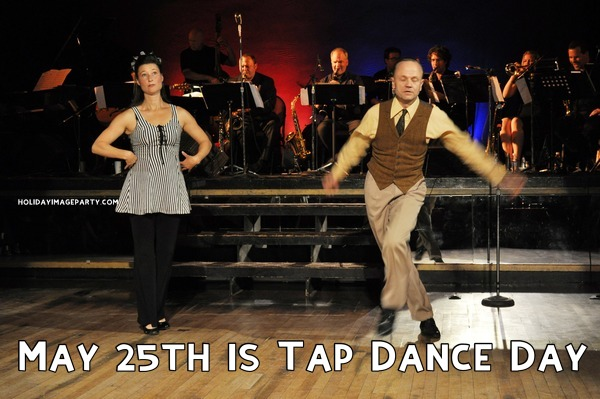 May 25th is Tap Dance Day