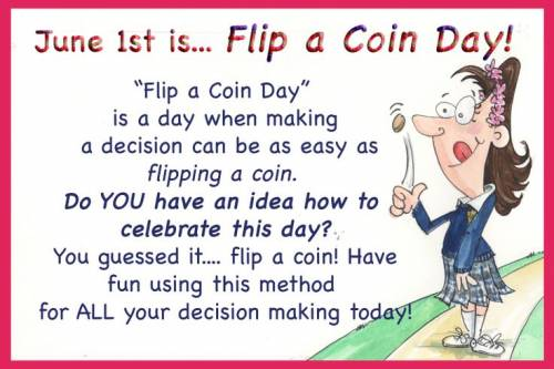 June 1st is Flip a Coin Day!