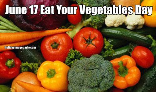 June 17 Eat Your Vegetables Day