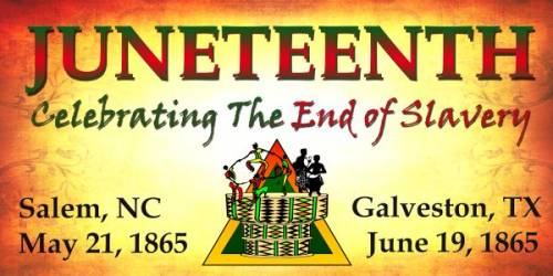 Juneteenth Celebrating the end of slavery