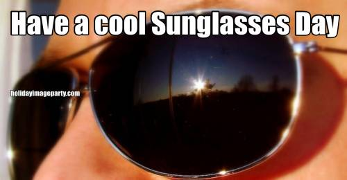 Have a cool Sunglasses Day