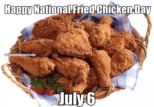 Happy National Fried Chicken Day July 6
