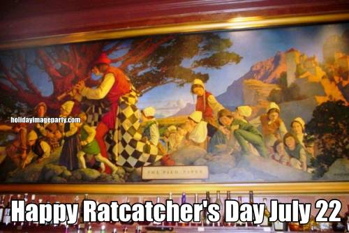 Happy Ratcatcher's Day July 22