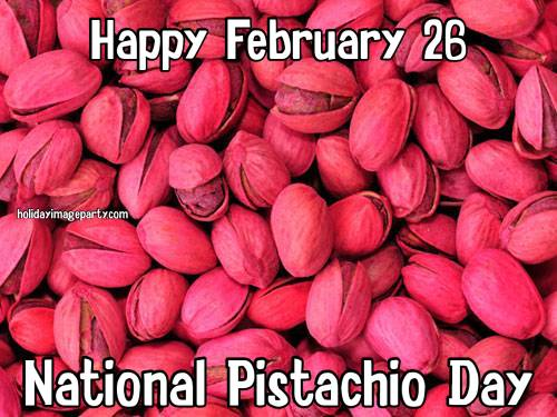Happy February 26 National Pistachio Day