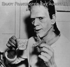 Enjoy Frankenstein Day August 30