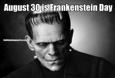 August 30 is Frankenstein Day