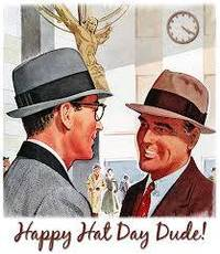 Happy Hat Day Dude!