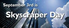September 3rd is Skyscraper Day