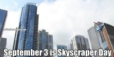 September 3 is Skyscraper Day