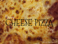 Happy Cheese Pizza Day!