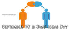 September 10 is Swap Ideas Day