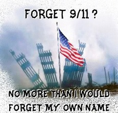 Forget 911 no more than I would forget my own name
