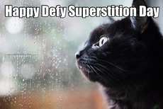 Happy Defy Superstition Day