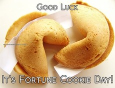 Good Luck It's Fortune Cookie Day!