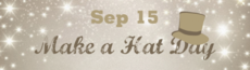 Sep 15 Make a Hat Day